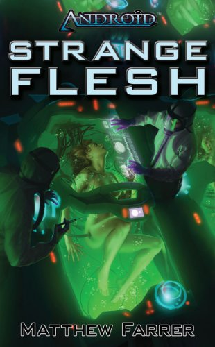 9781616614317: Android: Strange Flesh (Arcana Exxet)