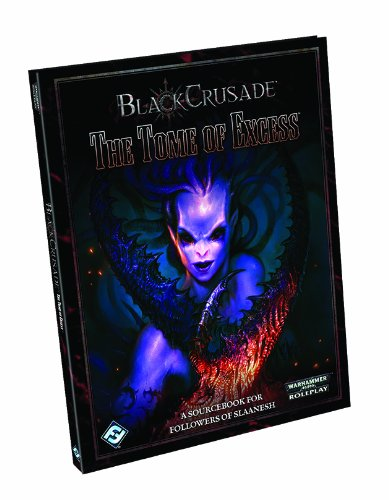 9781616616618: Black Crusade: The Tome of Excess (Warhammer 40,000 Roleplay)