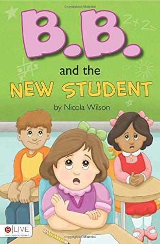 B.B. and the New Student: Nicola Wilson