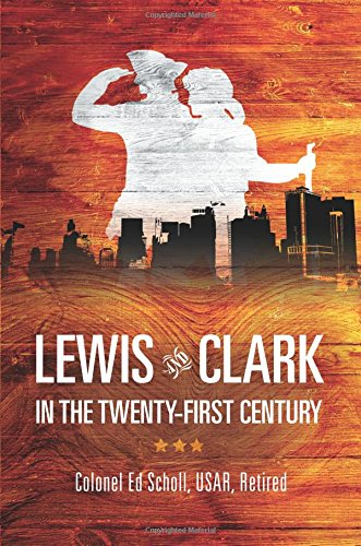 9781616630553: Lewis and Clark in the Twenty-First Century