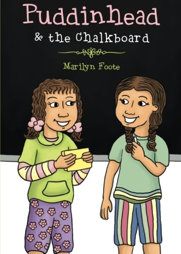 Puddinhead & the Chalkboard: Foote, Marilyn