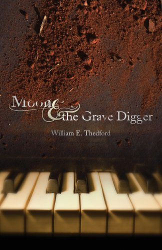 Moon and the Grave Digger: William E. Thedford