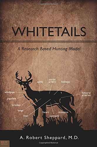Whitetails: An Unprecedented Research-Driven Hunting Model: A. Robert Sheppard