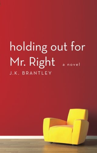 Holding Out for Mr. Right: J.K. Brantley