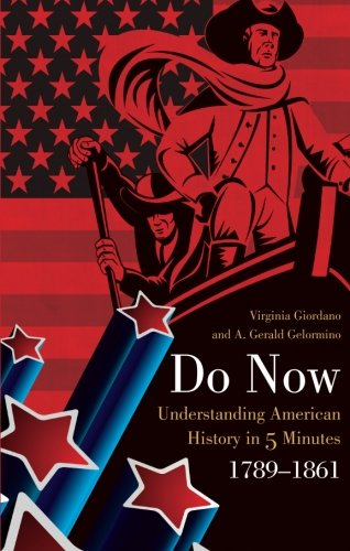 9781616634889: Do Now: Understanding American History in 5 Minutes 1789-1861