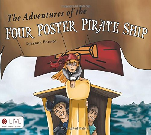 The Adventures of the Four Poster Pirate Ship: Pounds, Sherron