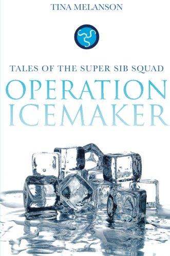 Operation: Ice Maker: Tales of the Super Sib Squad: Tina Melanson