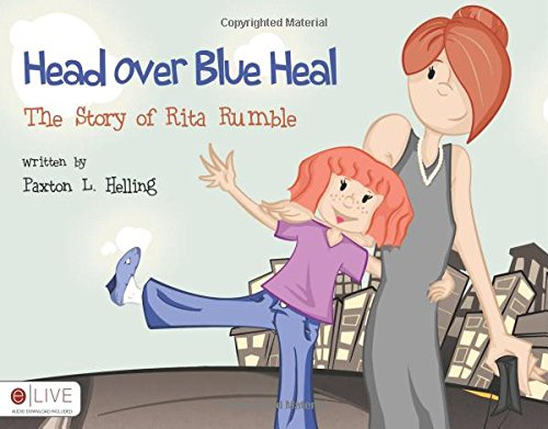 9781616639426: Head Over Blue Heal: The Story of Rita Rumble
