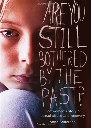 Are You Still Bothered by the Past?: Anne Anderson