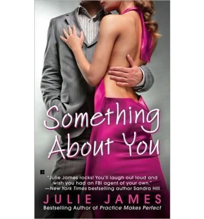 9781616640880: SOMETHING ABOUT YOU BY (JAMES, JULIE)[BERKLEY SENSATIONS]JAN-1900 [Hardcover] by