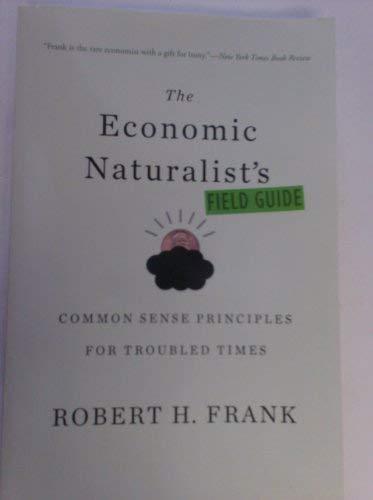9781616641078: The Economic Naturalist's Field Guide