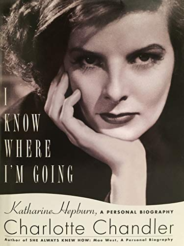 9781616641344: I Know Where I'm Going A Personal Biography of Katherine Hepburn LARGE PRINT 2010 Edition