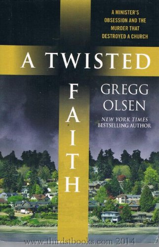 9781616641351: A Twisted Faith: A Minister's Obsession and the Murder That Destroyed a Church/ LARGE PRINT