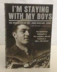 9781616641818: I'm Staying with My Boys: The Heroic Life of Sgt. John Basilone, USMC