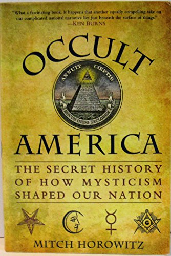 9781616642426: Occult America (The Secret History of How Mysticism Shaped our Nation) by Mitch Horowitz (2009) Paperback