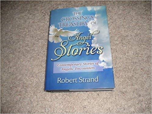 Crossings Treasury of Angel Stories (Contemporary Stories: Robert Strand
