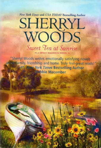 Sweet Tea at Sunrise (A Sweet Magnolia: Sherryl Woods