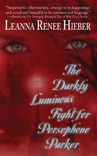 9781616643478: The Darkly Luminous Fight for Persephone Parker