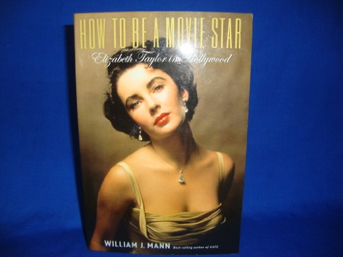 9781616643690: How To Be A Movie Star-Elizabeth Taylor In Hollywood