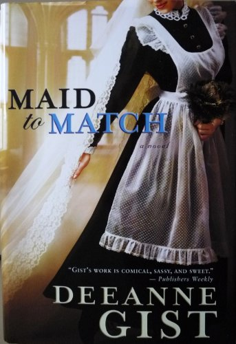Maid to Match: Deeanne Gist
