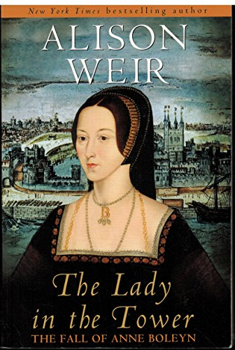 9781616646172: The Lady in the Tower: The Fall of Anne Boleyn