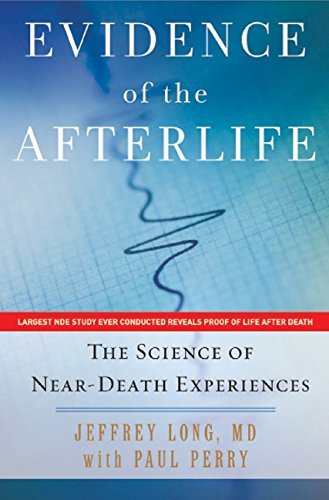 9781616646837: Evidence of the Afterlife - The Science of Near-death Experiences