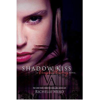 9781616647490: Shadow Kiss a Vampire Academy Novel the Third Novel in the Hit Series By New York Times Bestselling Author