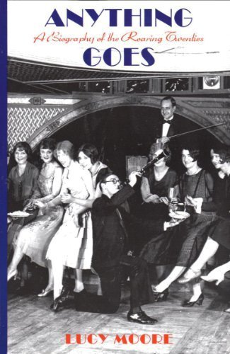 9781616647957: Anything Goes: A Biography of the Roaring Twenties