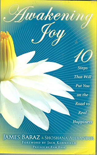 9781616648121: Awakening Joy : 10 Steps That Will Put You On The Road to Real Happiness