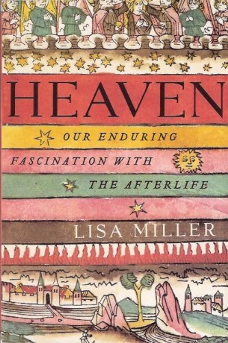 9781616648176: Heaven: Our Enduring Fascination with the Afterlife