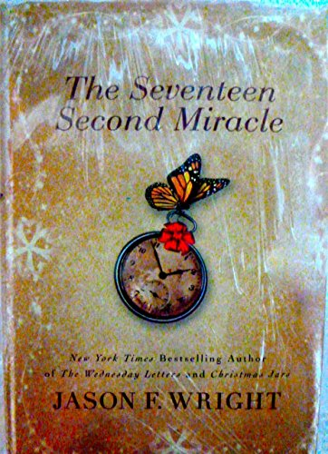 The Seventeen Second Miracle (Hardcover Edition): Wright, Jason F.