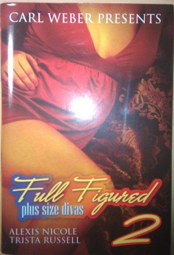 9781616649371: Full Figured: Plus Size Divas 2 by Alexis Nicole (2010) Hardcover