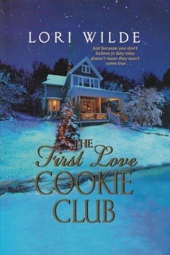 9781616649760: THE FIRST LOVE COOKIE CLUB BY (WILDE, LORI)[AVON BOOKS]JAN-1900