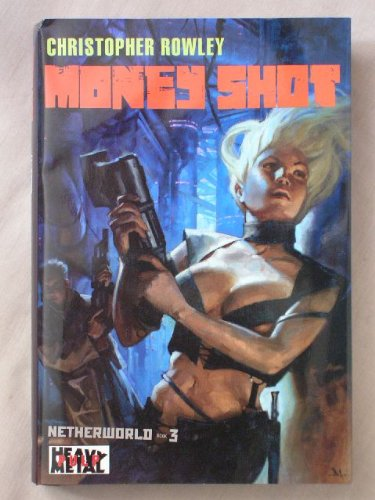 Money Shot: The Bloodstained Man (Heavy Metal Pulp, Netherworld, 3) (1616649836) by Christopher Rowley