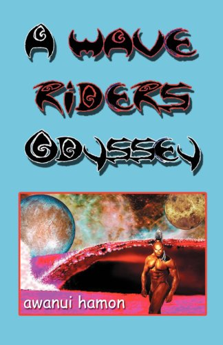 9781616673352: A Wave Riders Odyssey: Volume 1