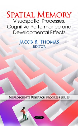 9781616681395: Spatial Memory: Visuospatial Processes, Cognitive Performance and Developmental Effects (Neuroscience Research Progress)