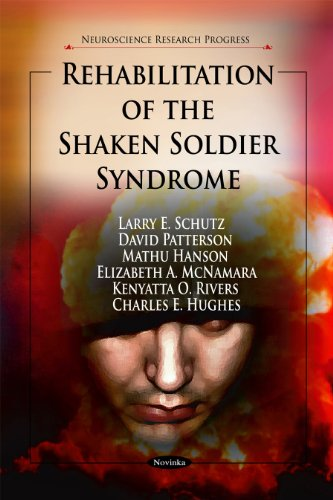 Rehabilitation of the Shaken Soldier Syndrome (Neuroscience Research Progress) (1616681926) by Larry E. Schutz; David Patterson; Mathu Hanson; Elizabeth A. McNamara; Kenyatta O. Rivers