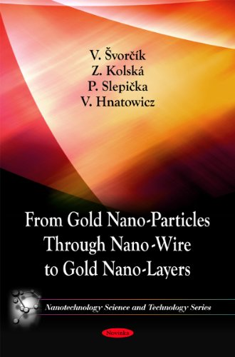 From Gold Nano-Particles Through Nano-Wire to Gold Nano-Layers (Nanotechnology Science and ...