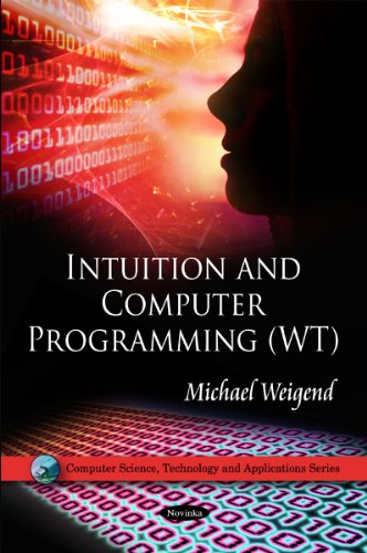 9781616683306: Intuition and Computer Programming (WT) (Computer Science, Technology and Applications)