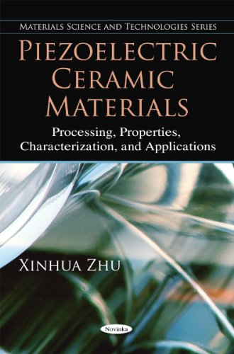 Piezoelectric Ceramic Materials: Processing, Properties, Characterization, and Applications (...