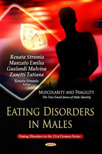 9781616684891: Eating Disorders in Males: Muscularity and Fragility: the Two-faced Ianus of Male Identity (Eating Disorders in the 21st Century)