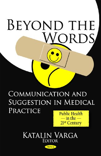 Beyond the Words: Communication and Suggestion in Medical Practice (Public Health in the 21st ...