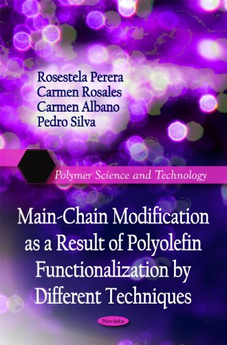 9781616687816: Main-Chain Modification as a Result of Polyolefin Functionalization by Different Techniques (Polymer Science and Technology)