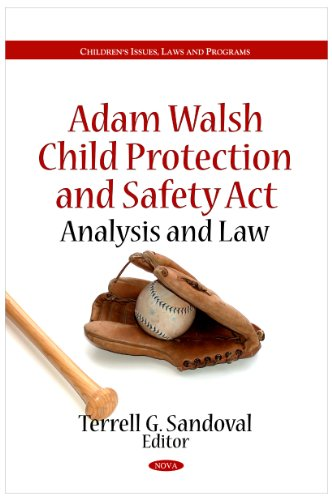 9781616688080: Adam Walsh Child Protection & Safety Act: Analysis & Law (Children's Issues, Laws, and Programs)
