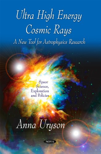 9781616688479: Ultra High Energy Cosmic Rays: A New Tool for Astrophysics Research (Space, Science, Exploration and Policies)