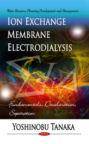 Ion Exchange Membrane Electrodialysis: Fundamentals, Desalination, Separation