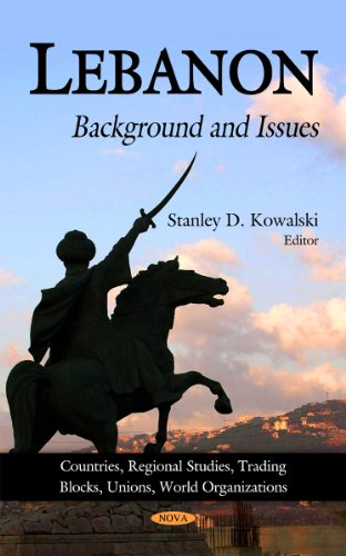 Lebanon: Background and Issues (Countries, Regional Studies, Trading Blocks, Unions, World ...