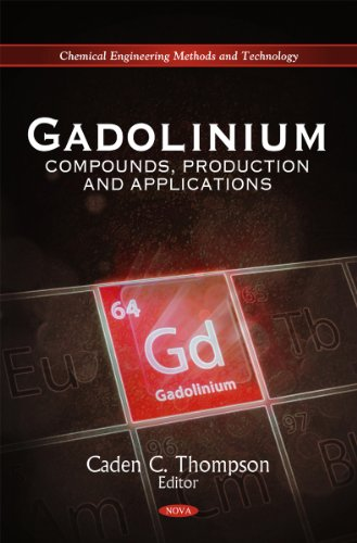 9781616689919: Gadolinium: Compounds, Production and Applications (Chemical Engineering Methods and Technology)