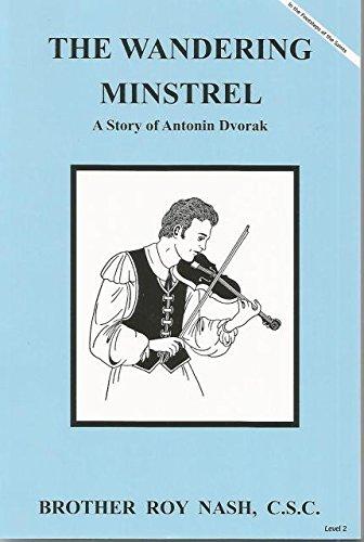 9781616700232: The Wandering Minstrel A Story of Antonin Dvorak (Dujarie Saint Series)