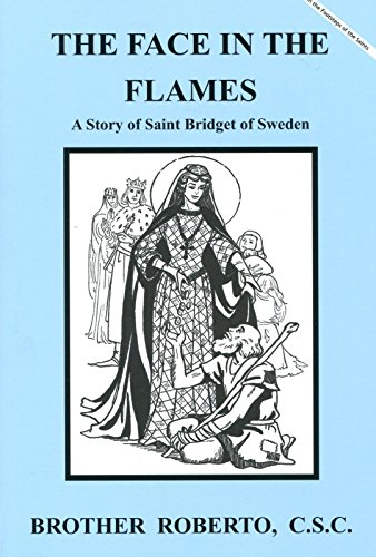 Face in the Flames A Story of Saint Bridget of Sweden (VG) Dujarie: Brother Roberto; ...